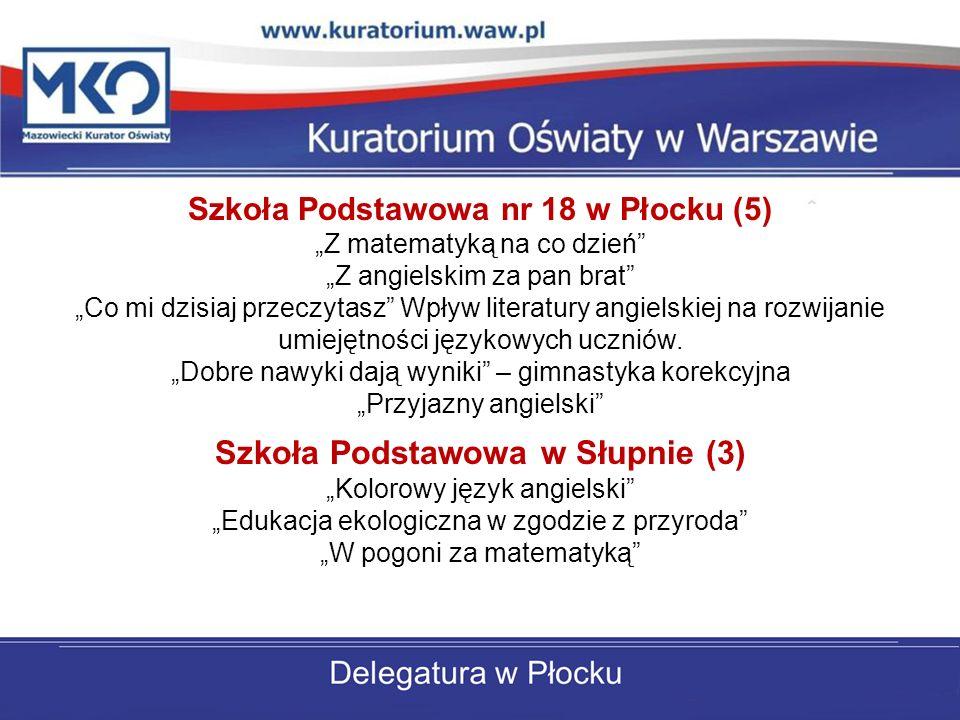 Szkoła Podstawowa nr 18 w Płocku (5) Z matematyką na co dzień Z angielskim za pan brat Co mi dzisiaj przeczytasz Wpływ literatury angielskiej na rozwi