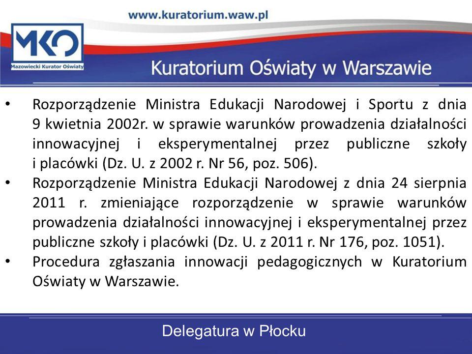 Rozporządzenie Ministra Edukacji Narodowej i Sportu z dnia 9 kwietnia 2002r. w sprawie warunków prowadzenia działalności innowacyjnej i eksperymentaln