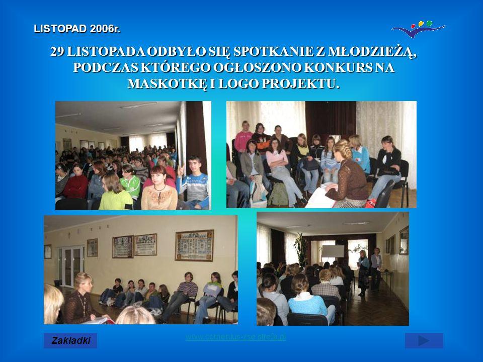 Zakładki www.comenius-zse.strefa.pl 29 LISTOPADA ODBYŁO SIĘ SPOTKANIE Z MŁODZIEŻĄ, PODCZAS KTÓREGO OGŁOSZONO KONKURS NA MASKOTKĘ I LOGO PROJEKTU.