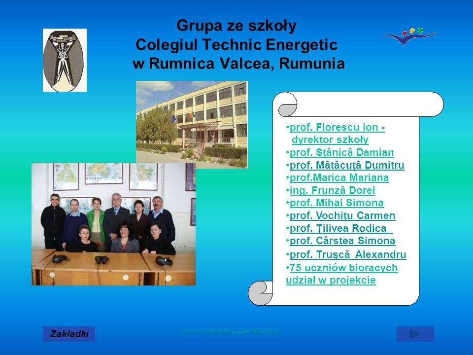Grupa ze szkoły Colegiul Technic Energetic w Rumnica Valcea, Rumunia prof. Florescu Ion - dyrektor szkoły prof. Stănică Damian prof. Mătăcuţă Dumitru