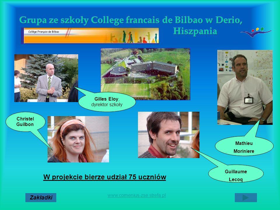 Gilles Eloy, dyrektor szkoły Mathieu Moriniere Guillaume Lecoq Christel Guilbon W projekcie bierze udział 75 uczniów Zakładki www.comenius-zse.strefa.