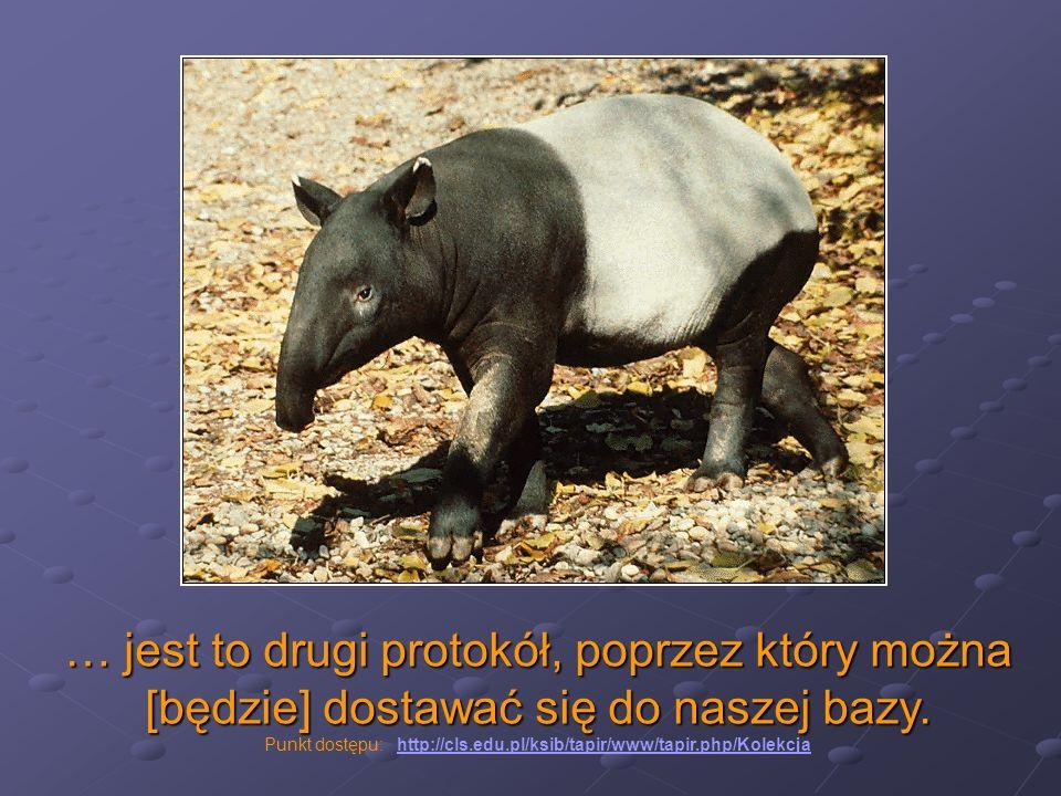 … jest to drugi protokół, poprzez który można [będzie] dostawać się do naszej bazy. Punkt dostępu: http://cls.edu.pl/ksib/tapir/www/tapir.php/Kolekcja