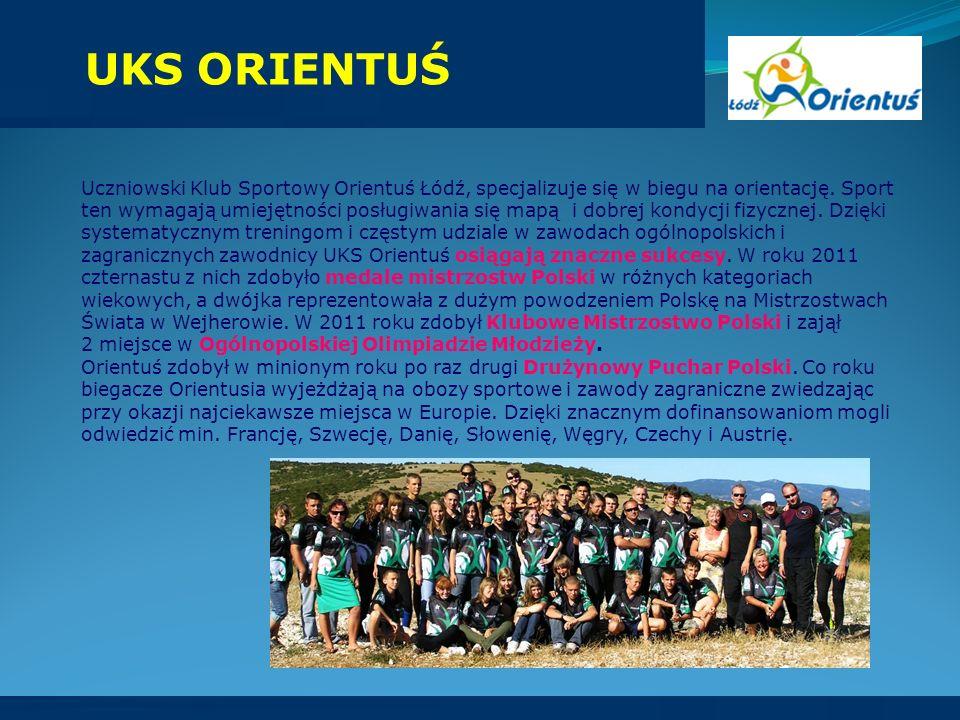 Uczniowski Klub Sportowy Orientuś Łódź, specjalizuje się w biegu na orientację. Sport ten wymagają umiejętności posługiwania się mapą i dobrej kondycj