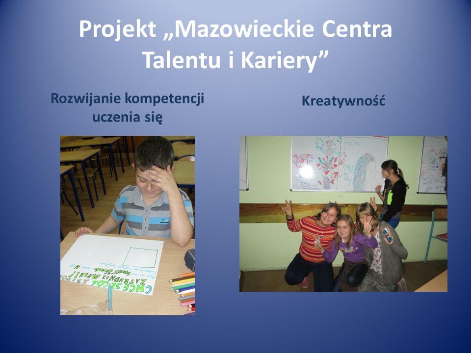 Projekt Mazowieckie Centra Talentu i Kariery Rozwijanie kompetencji uczenia się Kreatywność