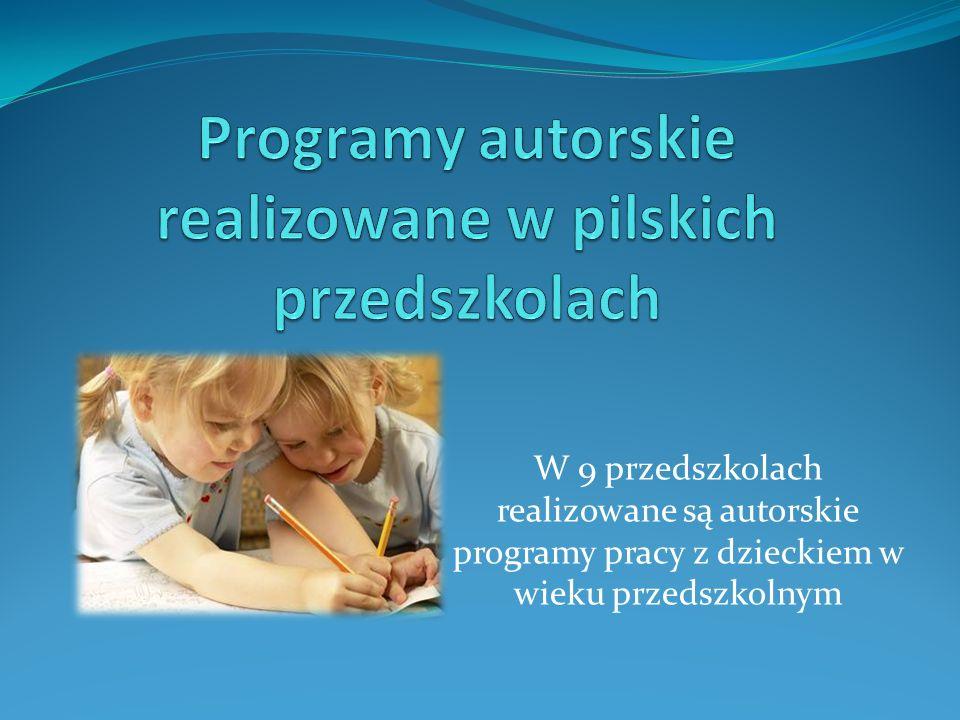 W 9 przedszkolach realizowane są autorskie programy pracy z dzieckiem w wieku przedszkolnym