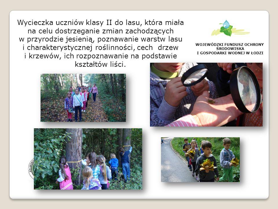 WOJEWÓDZKI FUNDUSZ OCHRONY ŚRODOWISKA I GOSPODARKI WODNEJ W ŁODZI Leśny patrol- wycieczka uczniów kl.