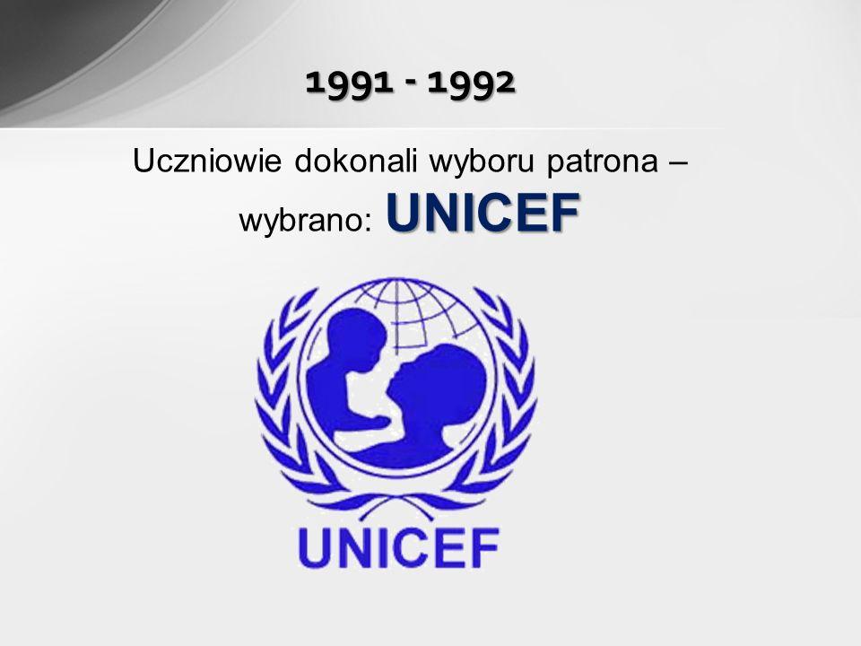 2 IV 1992 r. otrzymaliśmy zgodę od władz UNICEF- u na nadanie imienia szkole 1991 - 1992