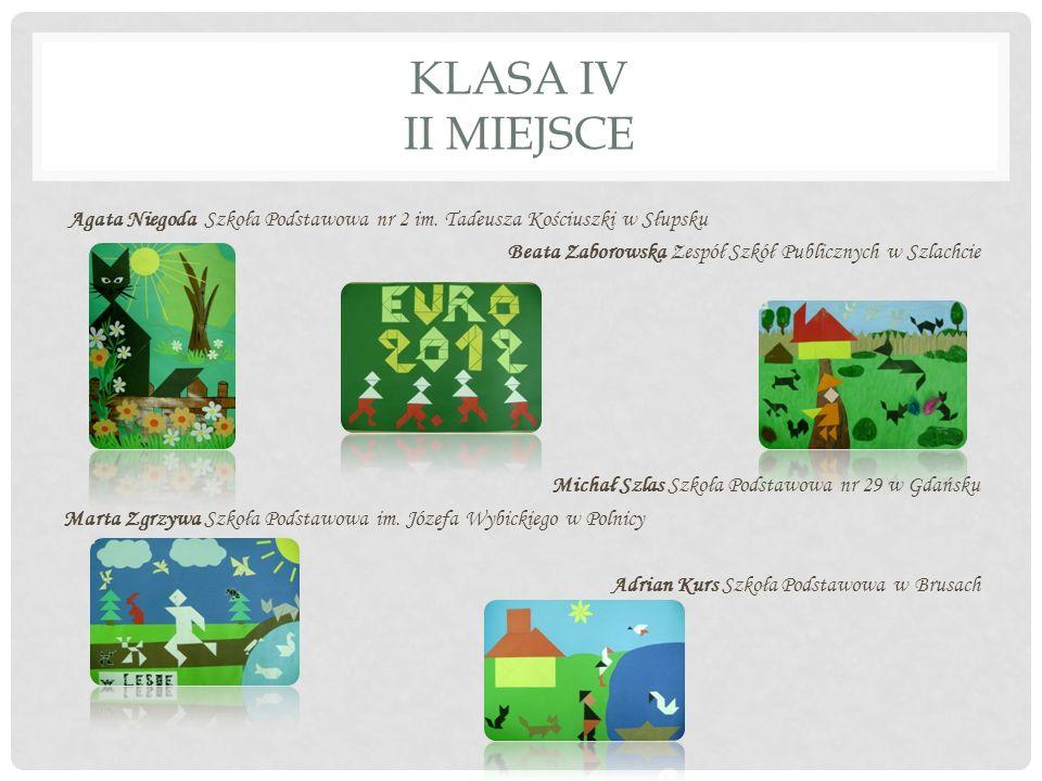 KLASA IV III MIEJSCE Hanna Półtorak Szkoła Podstawowa nr 8 w Sopocie Agata Drożdżyńska Szkoła Podstawowa nr 1 im.