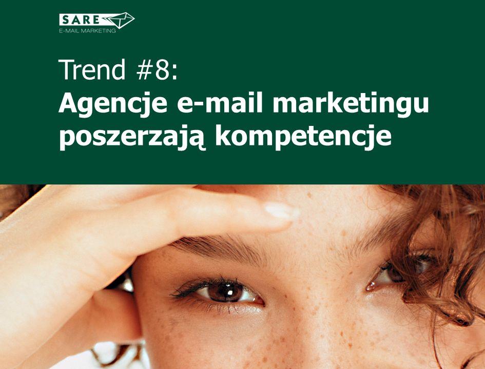 Trend #8: Agencje e-mail marketingu poszerzają kompetencje