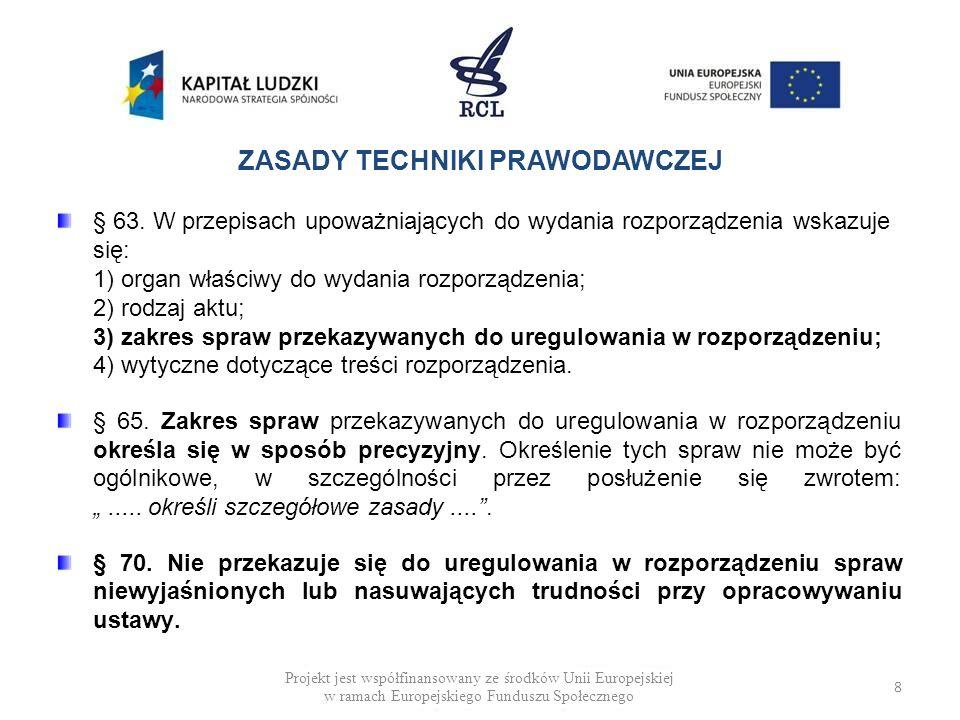 DEFICYT MATERII USTAWOWEJ (PRZYKŁADY) Rządowy projekt ustawy o zmianie ustawy o systemie oświaty (2013 r.) Art.