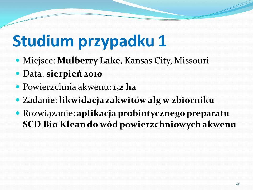 Studium przypadku 1 Miejsce: Mulberry Lake, Kansas City, Missouri Data: sierpień 2010 Powierzchnia akwenu: 1,2 ha Zadanie: likwidacja zakwitów alg w z