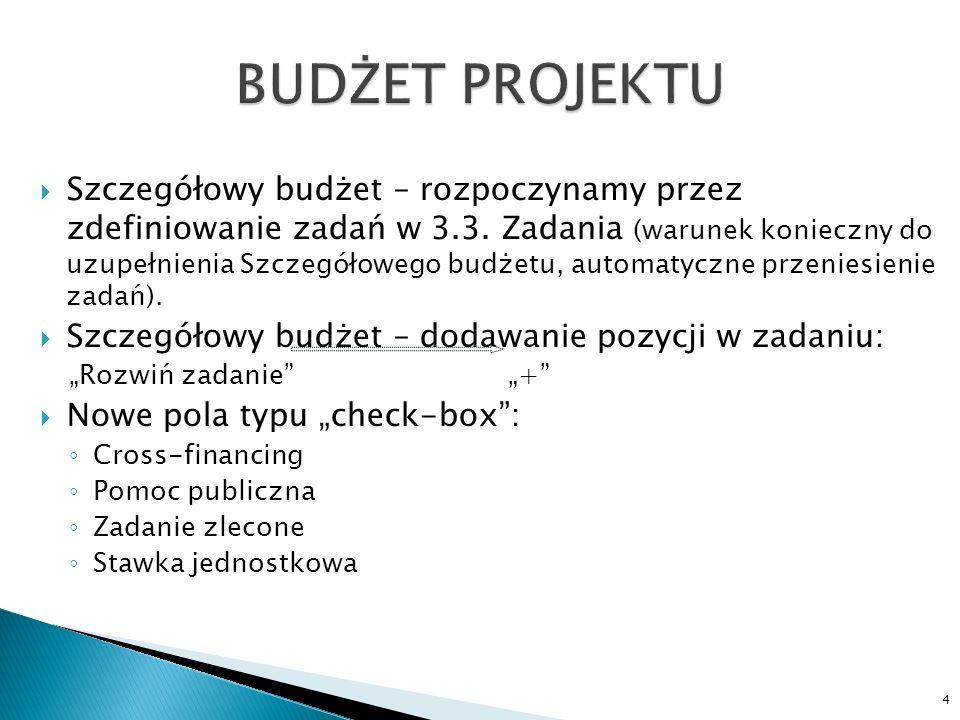 Szczegółowy budżet – rozpoczynamy przez zdefiniowanie zadań w 3.3. Zadania (warunek konieczny do uzupełnienia Szczegółowego budżetu, automatyczne prze