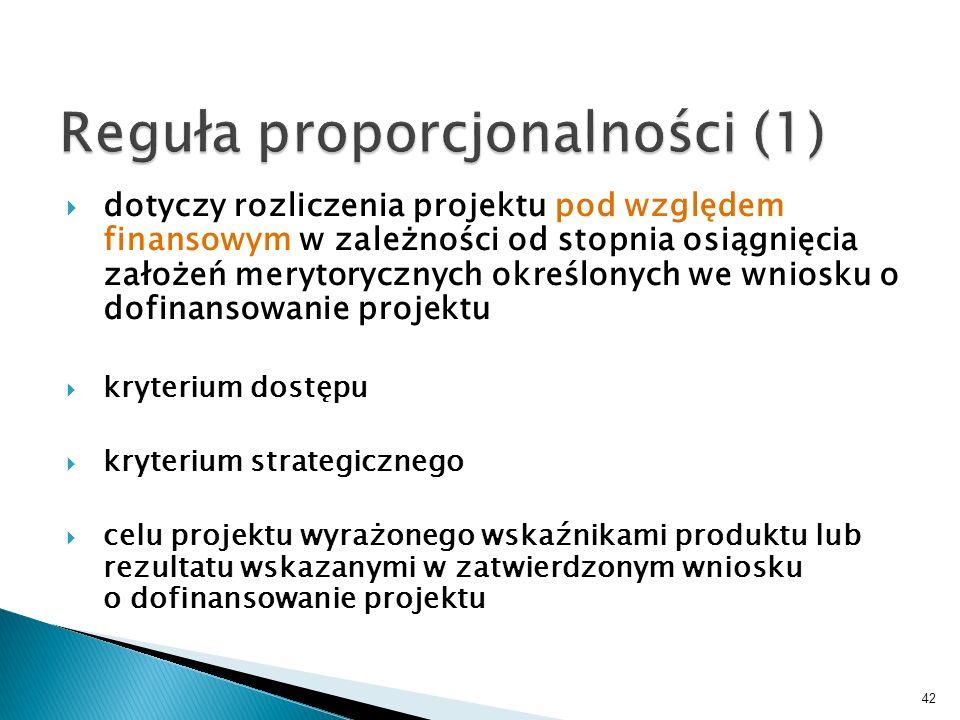 dotyczy rozliczenia projektu pod względem finansowym w zależności od stopnia osiągnięcia założeń merytorycznych określonych we wniosku o dofinansowanie projektu kryterium dostępu kryterium strategicznego celu projektu wyrażonego wskaźnikami produktu lub rezultatu wskazanymi w zatwierdzonym wniosku o dofinansowanie projektu 42