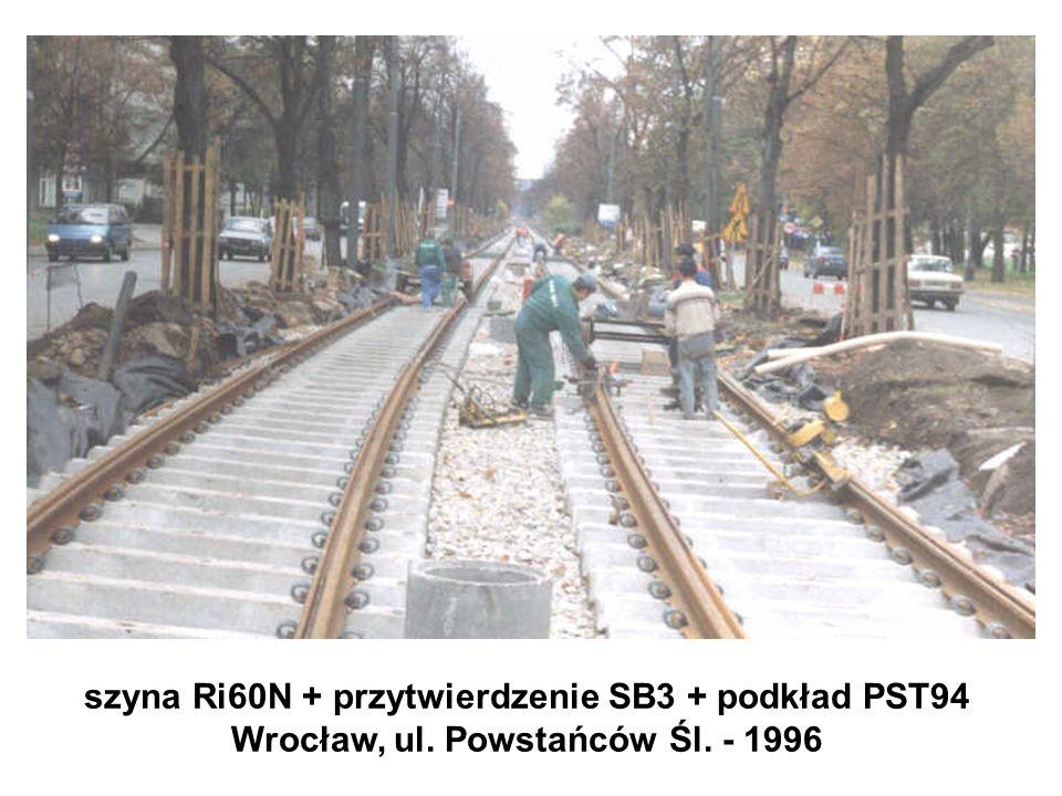 szyna Ri60N + przytwierdzenie SB3 + podkład PST94 Wrocław, ul. Powstańców Śl. - 1996