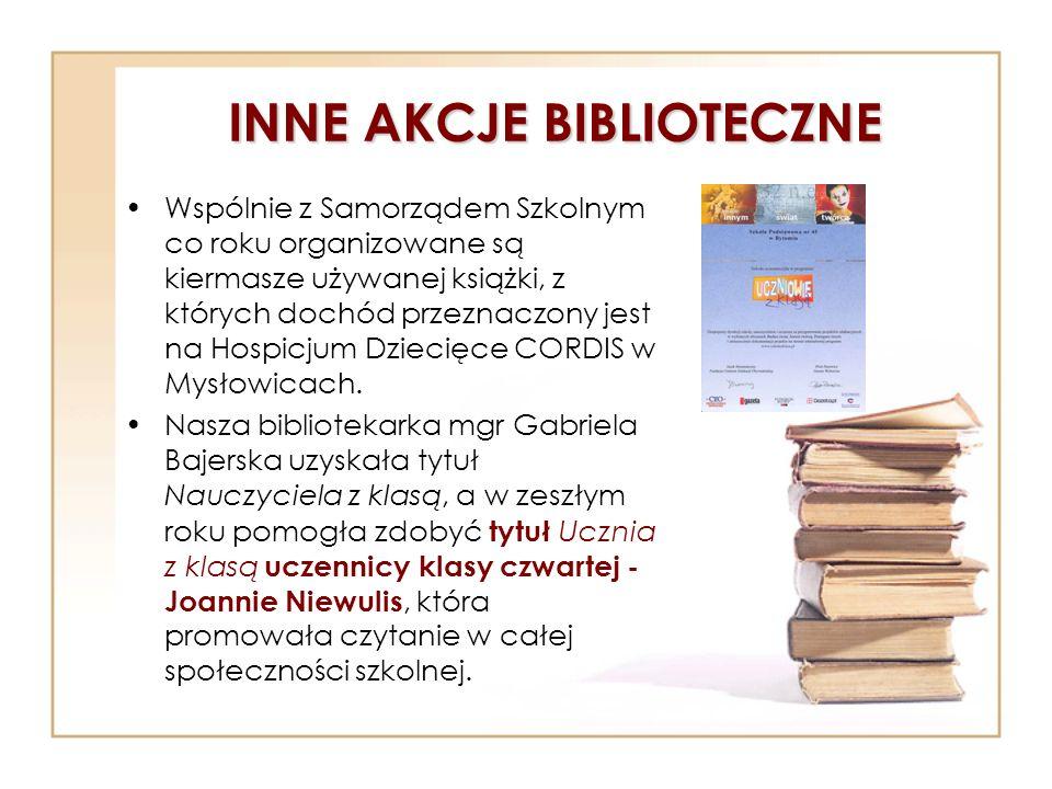 INNE AKCJE BIBLIOTECZNE Wspólnie z Samorządem Szkolnym co roku organizowane są kiermasze używanej książki, z których dochód przeznaczony jest na Hospi