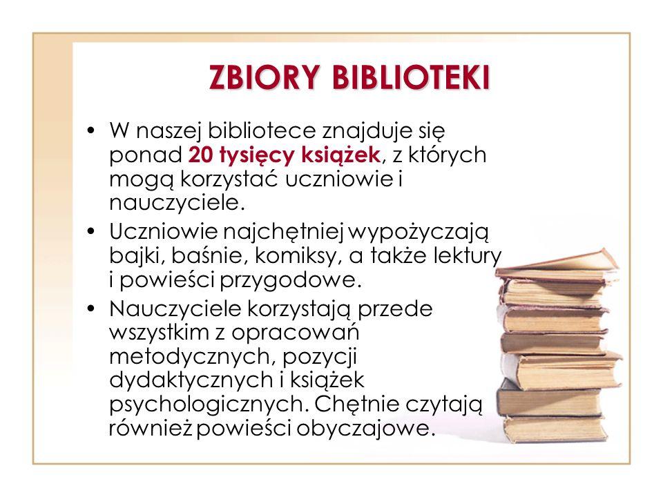 ZBIORY BIBLIOTEKI W naszej bibliotece znajduje się ponad 20 tysięcy książek, z których mogą korzystać uczniowie i nauczyciele. Uczniowie najchętniej w