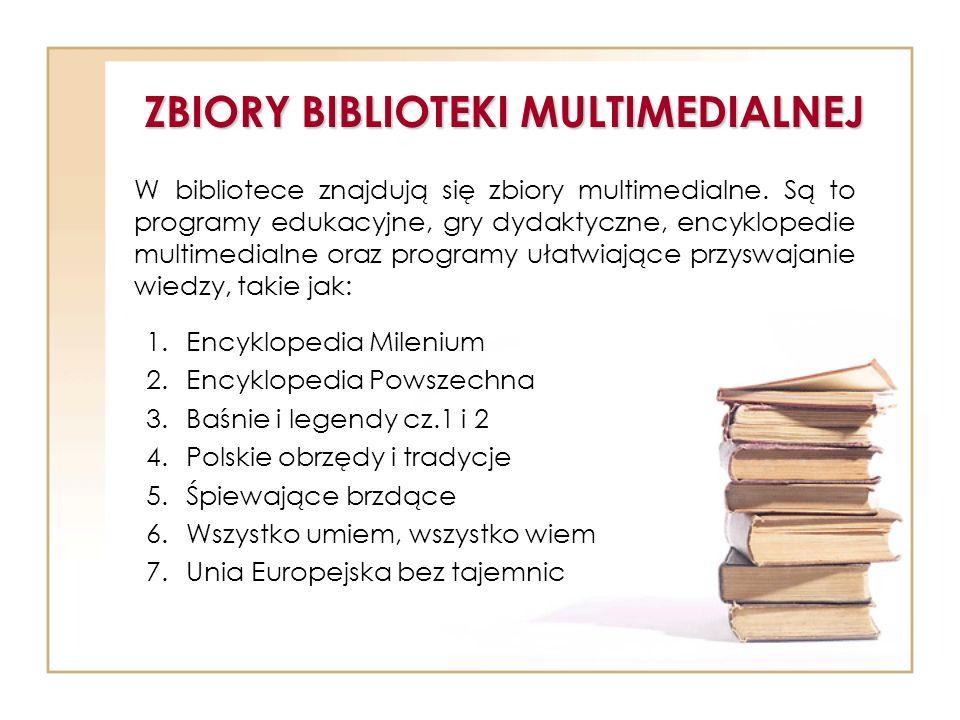 ZBIORY BIBLIOTEKI MULTIMEDIALNEJ W bibliotece znajdują się zbiory multimedialne. Są to programy edukacyjne, gry dydaktyczne, encyklopedie multimedialn
