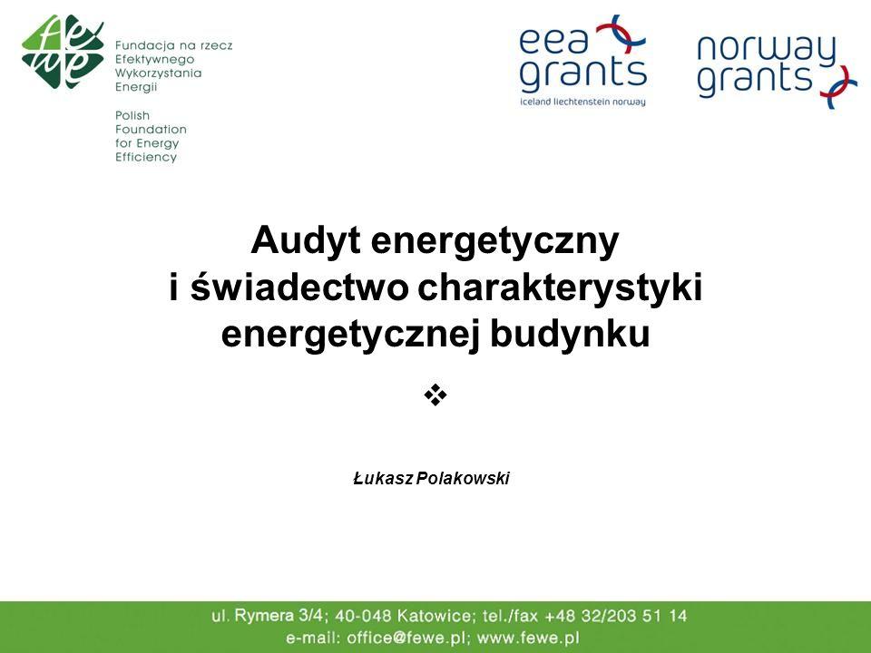 Audyt energetyczny i świadectwo charakterystyki energetycznej budynku Łukasz Polakowski