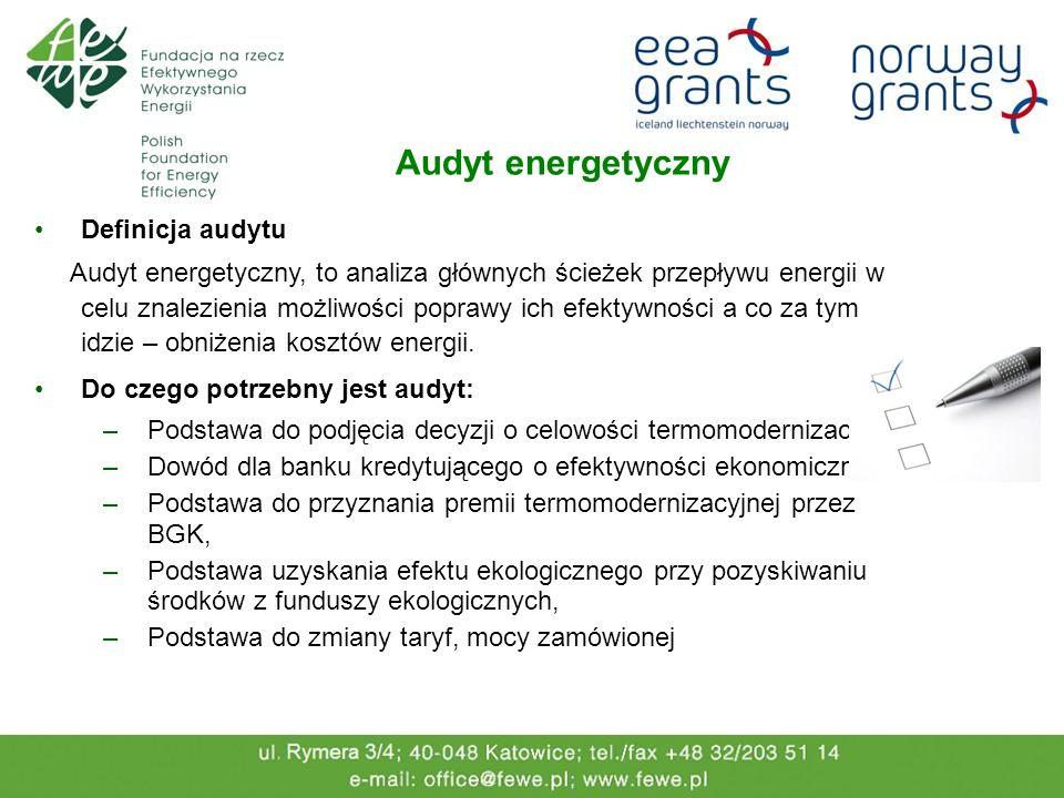 Audyt energetyczny Definicja audytu Audyt energetyczny, to analiza głównych ścieżek przepływu energii w celu znalezienia możliwości poprawy ich efekty