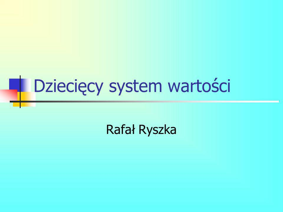 Dziecięcy system wartości Rafał Ryszka