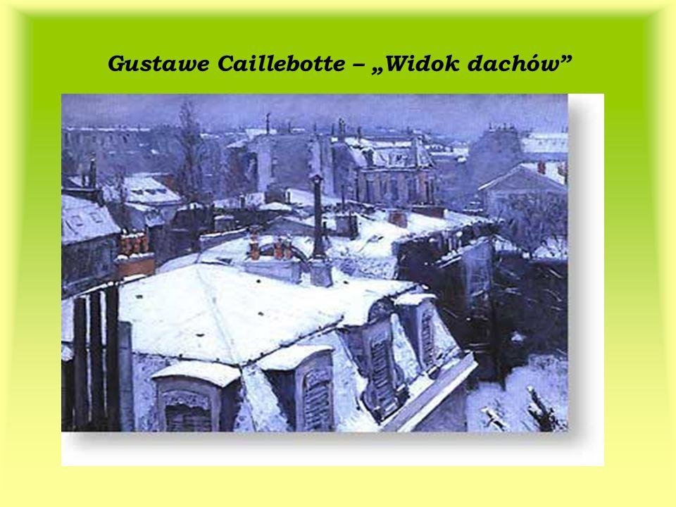 Gustawe Caillebotte – Widok dachów