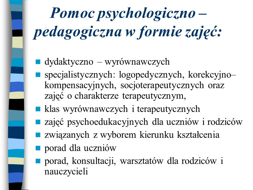 Pomoc psychologiczno – pedagogiczna w formie zajęć: dydaktyczno – wyrównawczych specjalistycznych: logopedycznych, korekcyjno– kompensacyjnych, socjot