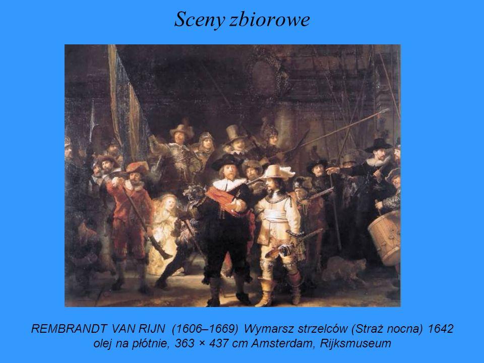 Sceny zbiorowe REMBRANDT VAN RIJN (1606–1669) Wymarsz strzelców (Straż nocna) 1642 olej na płótnie, 363 × 437 cm Amsterdam, Rijksmuseum