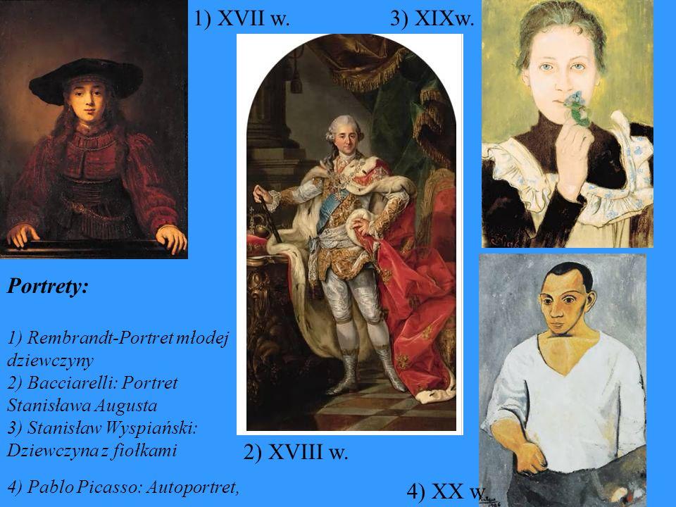 Portrety: 1) Rembrandt-Portret młodej dziewczyny 2) Bacciarelli: Portret Stanisława Augusta 3) Stanisław Wyspiański: Dziewczyna z fiołkami 4) Pablo Pi