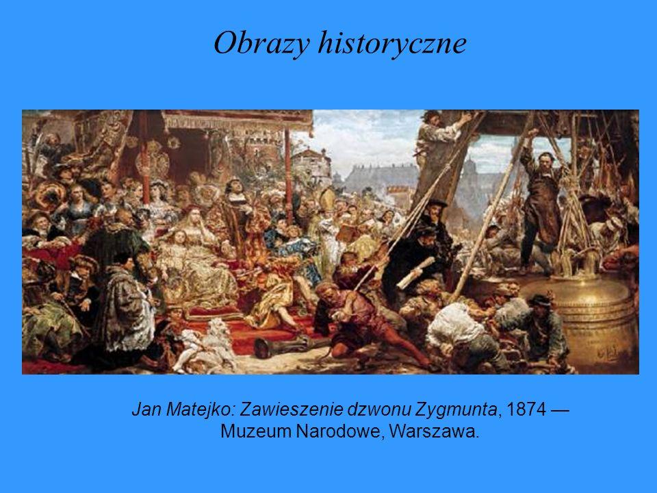 Obrazy historyczne Jan Matejko: Zawieszenie dzwonu Zygmunta, 1874 Muzeum Narodowe, Warszawa.