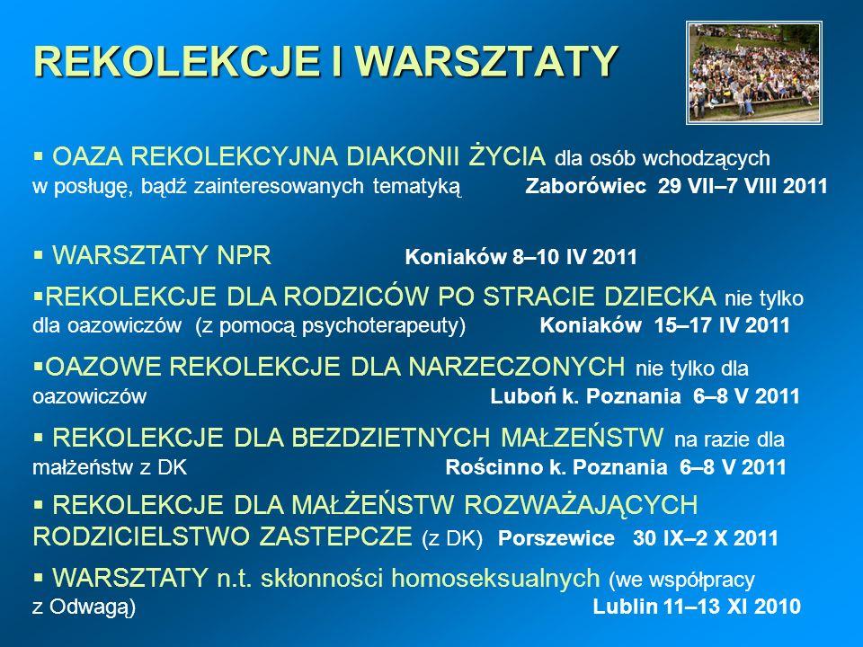 REKOLEKCJE I WARSZTATY OAZA REKOLEKCYJNA DIAKONII ŻYCIA dla osób wchodzących w posługę, bądź zainteresowanych tematyką Zaborówiec 29 VII–7 VIII 2011 W