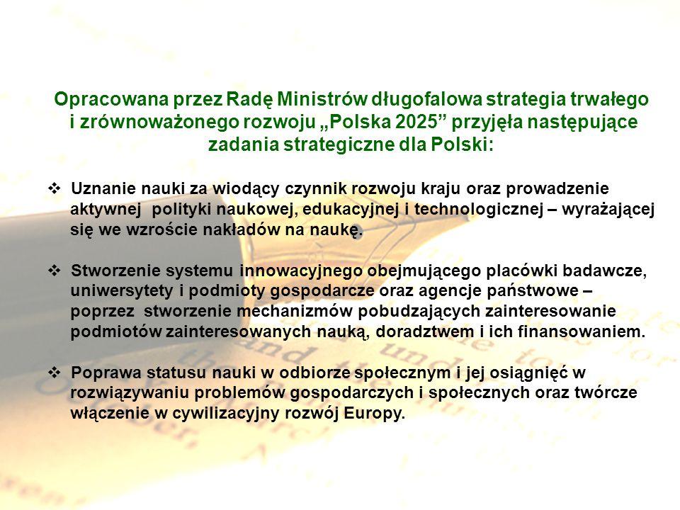 Opracowana przez Radę Ministrów długofalowa strategia trwałego i zrównoważonego rozwoju Polska 2025 przyjęła następujące zadania strategiczne dla Pols