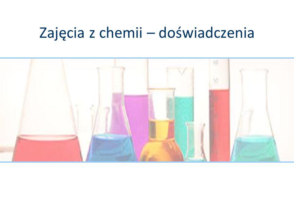Zajęcia z chemii – doświadczenia