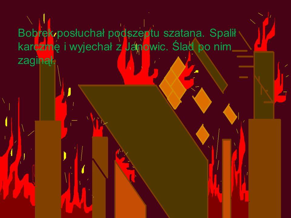 Rozmowa diabła o spaleniu karczmy Karczmarzu spal swój dobytek, a wina twoja sp ł onie