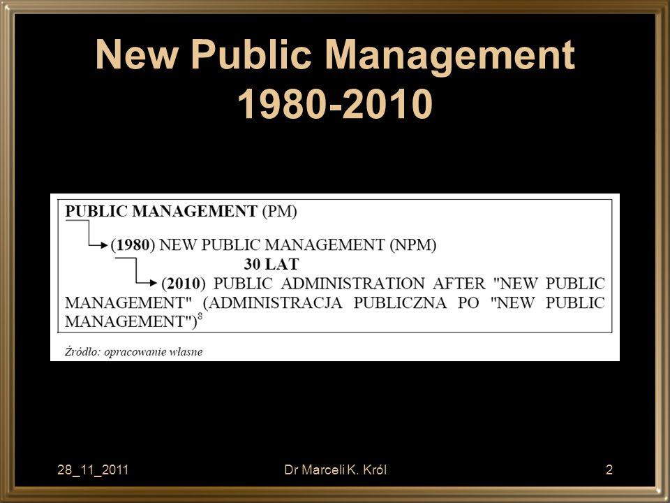 Wybrane elementy struktury New Public Management 28_11_2011Dr Marceli K. Król3