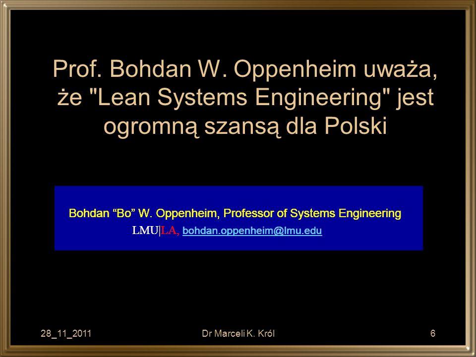 28_11_2011Dr Marceli K. Król6 Prof. Bohdan W. Oppenheim uważa, że