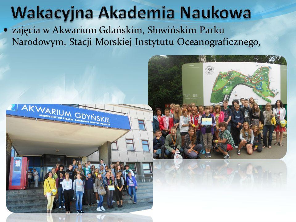 zajęcia w Akwarium Gdańskim, Słowińskim Parku Narodowym, Stacji Morskiej Instytutu Oceanograficznego,