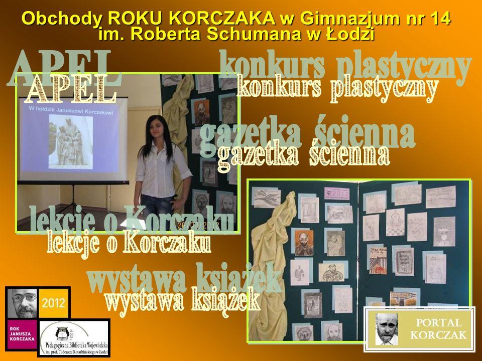 Obchody ROKU KORCZAKA w Gimnazjum nr 14 im. Roberta Schumana w Łodzi