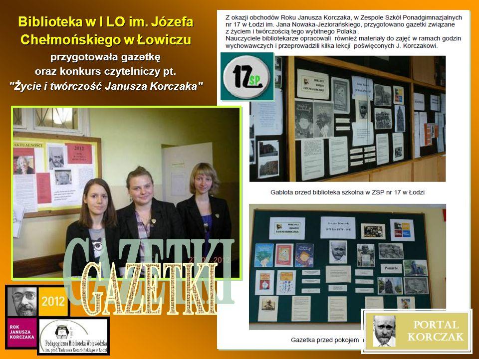 Biblioteka w I LO im. Józefa Chełmońskiego w Łowiczu przygotowała gazetkę oraz konkurs czytelniczy pt. Życie i twórczość Janusza Korczaka