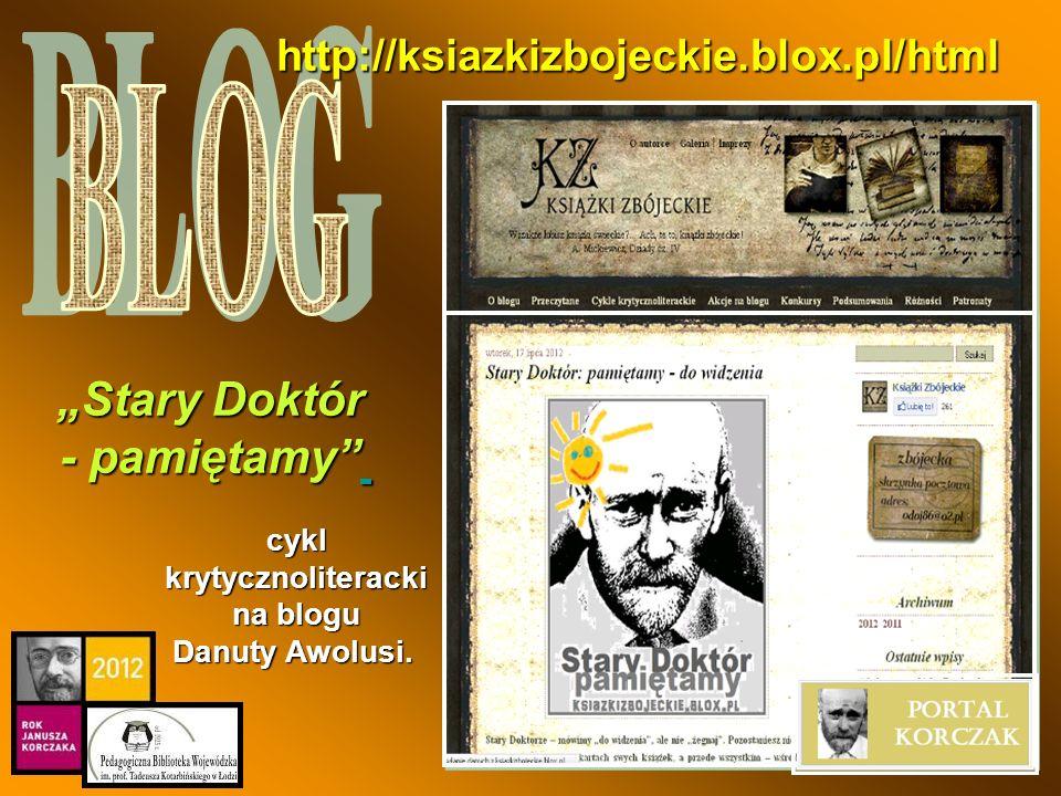 Stary Doktór - pamiętamy http://ksiazkizbojeckie.blox.pl/html cykl krytycznoliteracki na blogu Danuty Awolusi. cykl krytycznoliteracki na blogu Danuty