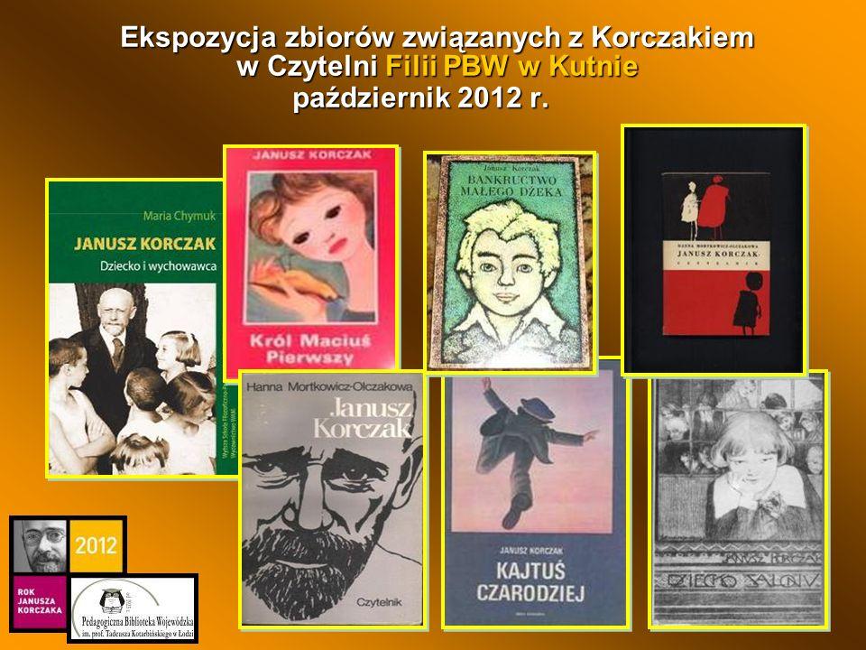 Ekspozycja zbiorów związanych z Korczakiem w Czytelni Filii PBW w Kutnie październik 2012 r.