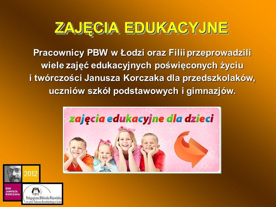 ZAJĘCIA EDUKACYJNE Pracownicy PBW w Łodzi oraz Filii przeprowadzili wiele zajęć edukacyjnych poświęconych życiu i twórczości Janusza Korczaka dla prze