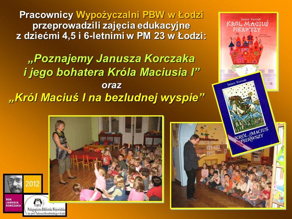 Król Maciuś I na bezludnej wyspie Pracownicy Wypożyczalni PBW w Łodzi przeprowadzili zajęcia edukacyjne z dziećmi 4,5 i 6-letnimi w PM 23 w Łodzi: Poz