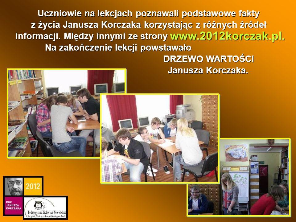 Uczniowie na lekcjach poznawali podstawowe fakty z życia Janusza Korczaka korzystając z różnych źródeł informacji. Między innymi ze strony Na zakończe