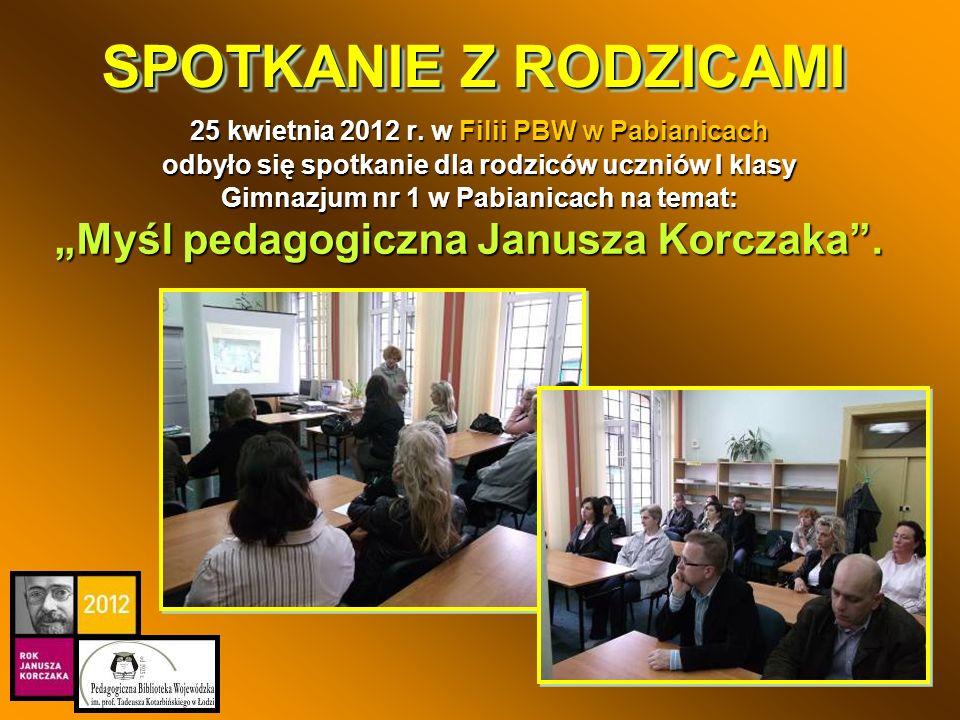 SPOTKANIE Z RODZICAMI 25 kwietnia 2012 r. w Filii PBW w Pabianicach odbyło się spotkanie dla rodziców uczniów I klasy Gimnazjum nr 1 w Pabianicach na