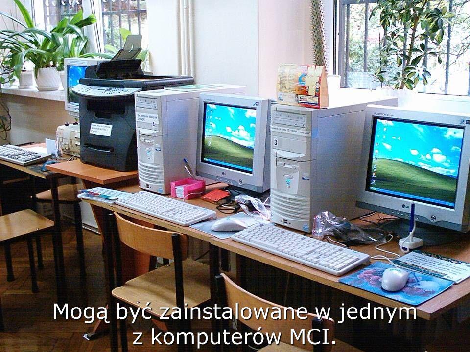 Mogą być zainstalowane w jednym z komputerów MCI.
