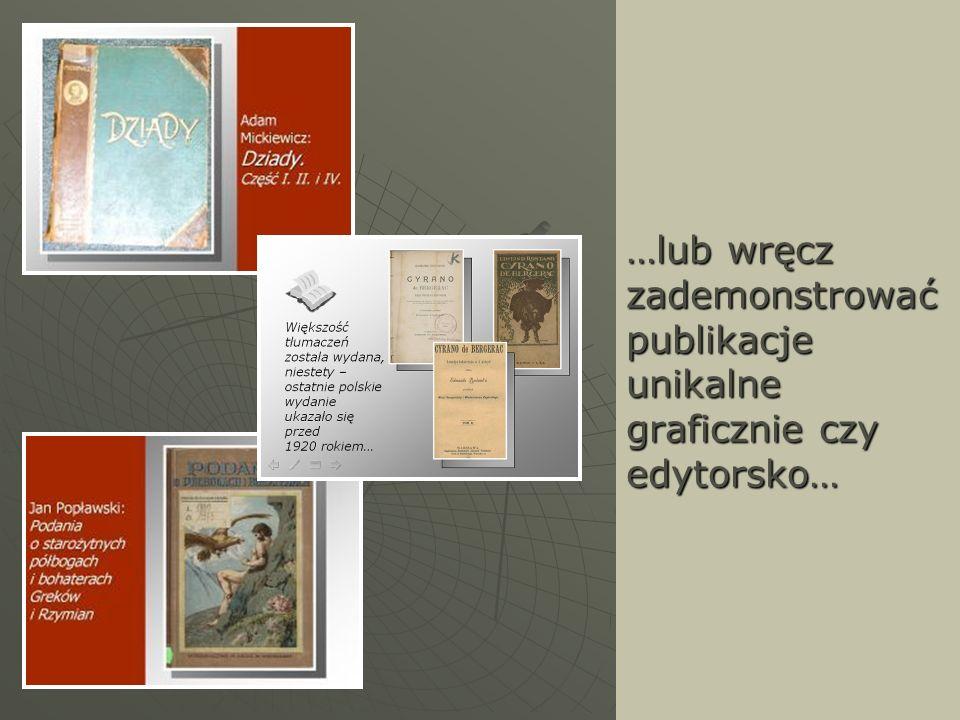 …lub wręcz zademonstrować publikacje unikalne graficznie czy edytorsko…