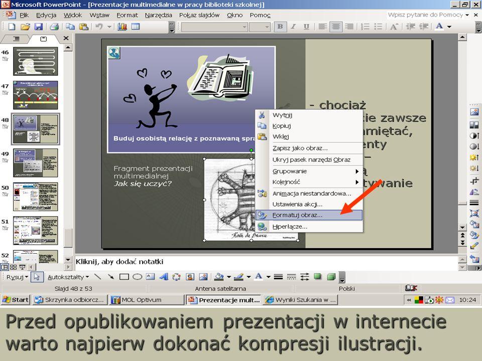 Przed opublikowaniem prezentacji w internecie warto najpierw dokonać kompresji ilustracji.