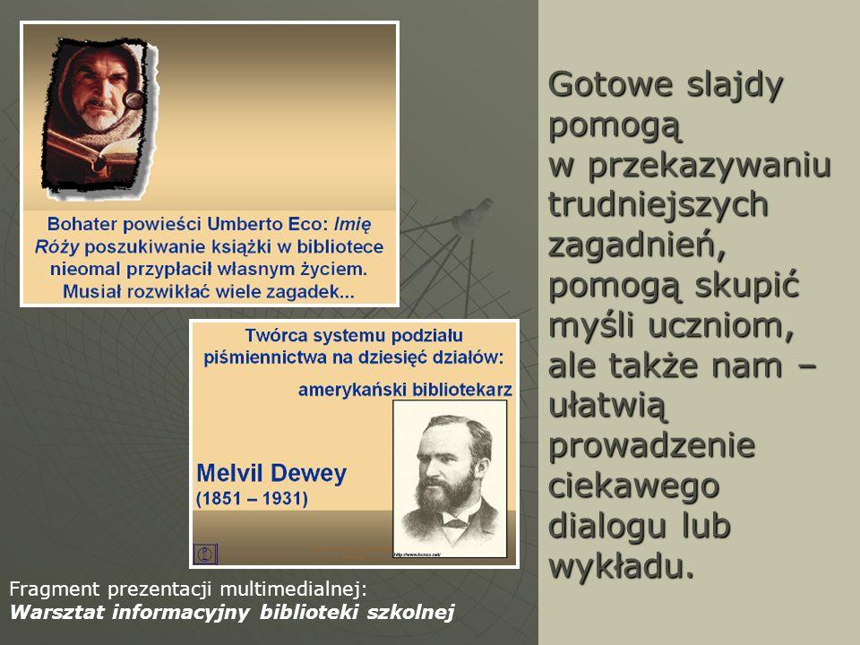Bibliografia: 1.Kos Michał, Łempicki Wojciech: Prezentacja – tak, ale jaka.