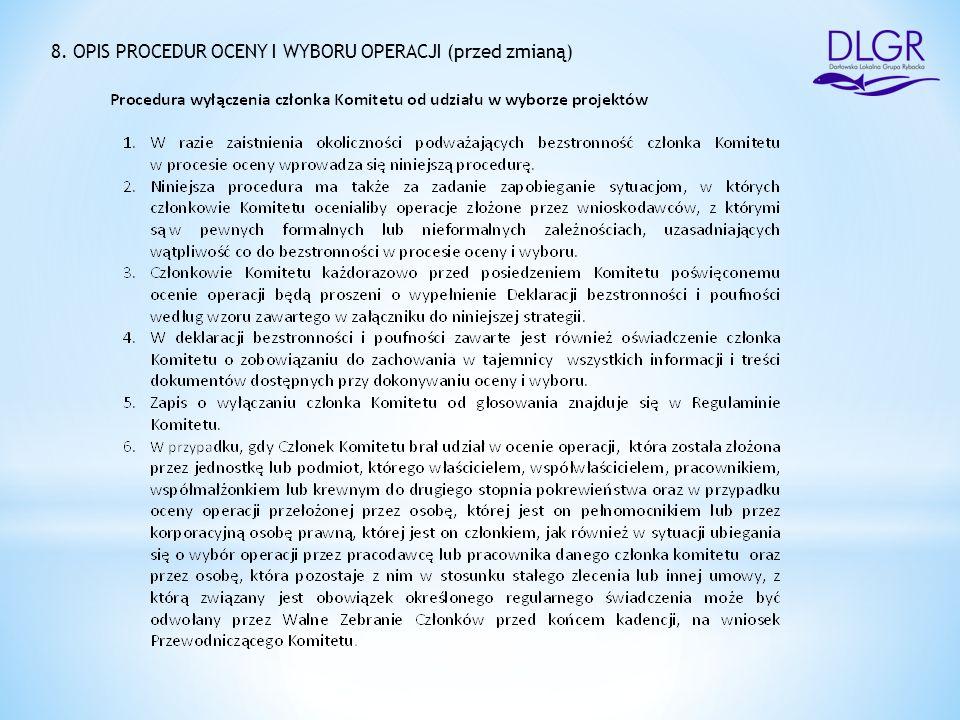 8. OPIS PROCEDUR OCENY I WYBORU OPERACJI (przed zmianą)