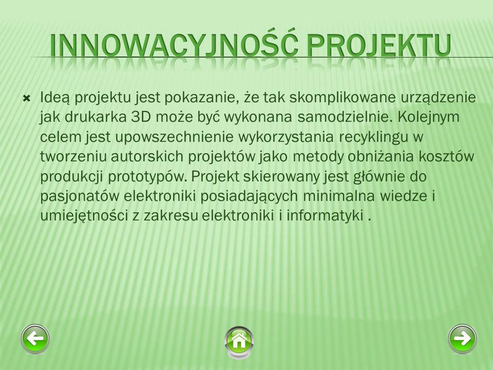 Ideą projektu jest pokazanie, że tak skomplikowane urządzenie jak drukarka 3D może być wykonana samodzielnie.